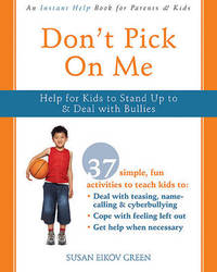 Don't Pick on Me: Help for Kids to Stand Up to and Deal with Bullies by Susan Eikov Green image