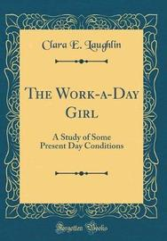 The Work-A-Day Girl by Clara E Laughlin image