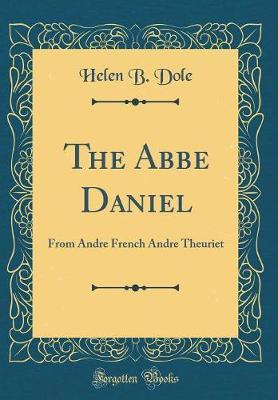 The ABBE Daniel by Helen B. Dole