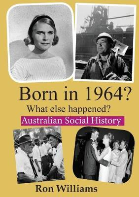 Born in 1964? by Ron Williams