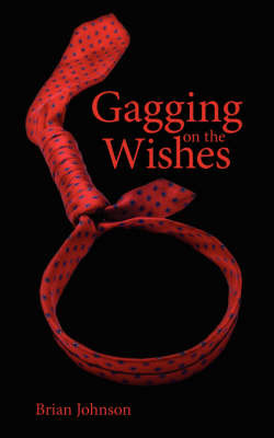 Gagging on the Wishes by Brian Johnson image