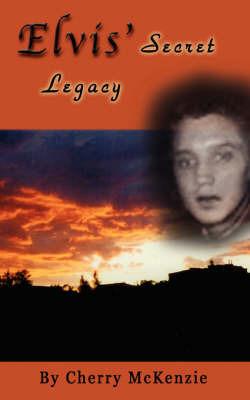 Elvis' Secret Legacy by Cherry McKenzie image