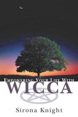 Empowering Your Life with Wicca by Sirona Knight image