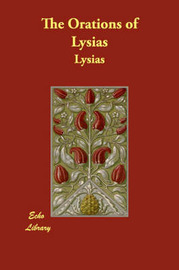 The Orations of Lysias by . Lysias image