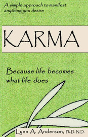 Karma by Lynn A Anderson, Ph.D.