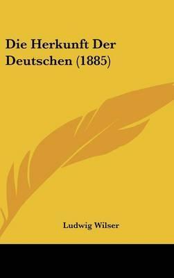 Die Herkunft Der Deutschen (1885) by Ludwig Wilser image