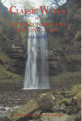 Classic Walks in the Brecon Beacons National Park by Chris Barber