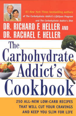 The Carbohydrate Addict's Cookbook by Richard F Heller