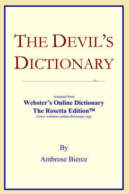 The Devil's Dictionary: Extracted from Webster's Online Dictionary - The Rosetta Edition by Inc Icon Group International