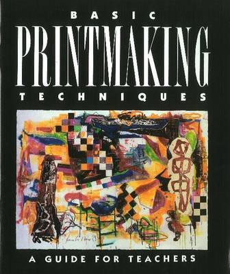 Basic Printmaking Techniques by William Benson