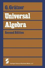 Universal Algebra by George A Gratzer