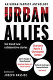 Urban Allies: Ten Brand-New Collaborative Stories by Joseph Nassise