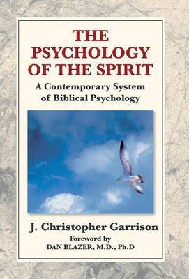 The Psychology of the Spirit by J Christopher Garrison