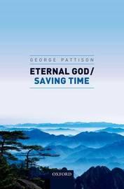 Eternal God / Saving Time by George Pattison
