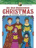 Creative Haven an Old-Fashioned Christmas Coloring Book by Ted Menten