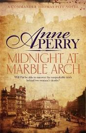 Midnight at Marble Arch (Thomas Pitt Mystery, Book 28) by Anne Perry