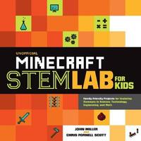 Unofficial Minecraft STEM Lab for Kids by John Miller
