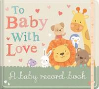 To Baby With Love by Little Tiger Press