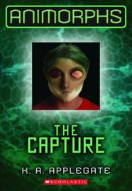 The Animorphs #6: The Capture by K.A Applegate