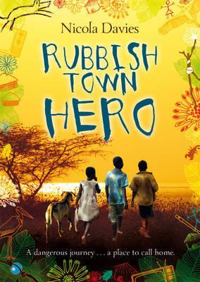 Rubbish Town Hero by Nicola Davies