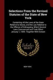 Selections from the Revised Statutes of the State of New York by New York image