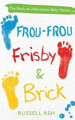 Frou-Frou, Frisby & Brick by Russell Ash