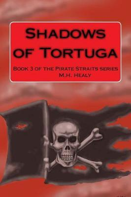 Shadows of Tortuga by M H Healy image