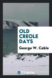 Old Creole Days by George W Cable
