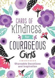 Cards of Kindness for Courageous Girls: Shareable Devotions and Inspiration by Compiled by Barbour Staff