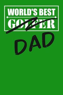 World's Best Golfer Dad by Birchfield Journals