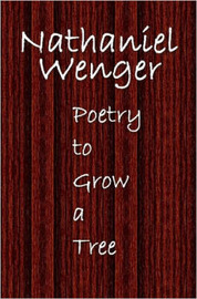 Poetry to Grow a Tree by Nathaniel, Wenger image