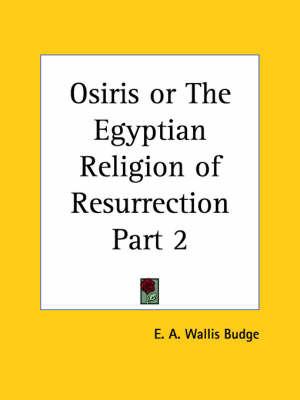 Osiris or the Egyptian Religion of Resurrection: vol. 1 by Sir E.A. Wallis Budge image