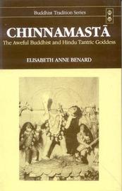 Chinnamasta: The aweful Buddhist and Hindu Tantric by Elizabeth Anne Benard image