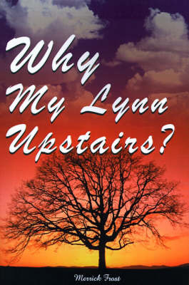 Why My Lynn Upstairs? by Merrick Frost image