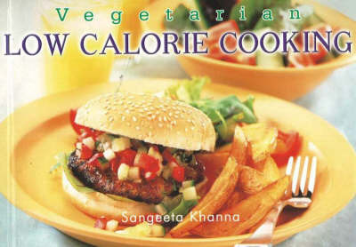Vegetarian Low Calorie Cooking by Sangeeta Khanna image