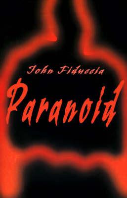 Paranoid by John Fiduccia