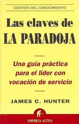 Las Claves de La Paradoja by James C Hunter