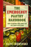 The Emergency Pantry Handbook by Kate Rowinski