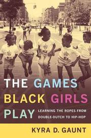 The Games Black Girls Play by Kyra D. Gaunt image