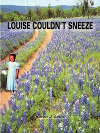 Louise Couldn'T Sneeze by Karen J. Leoni image