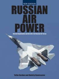 Russian Air Power by Gordon Yefim