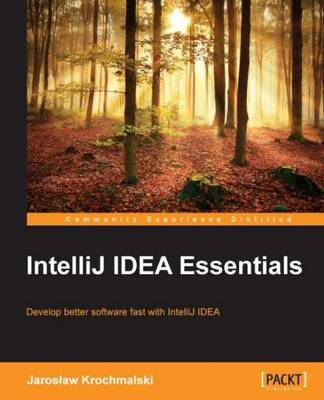 IntelliJ IDEA Essentials by Jaroslaw Krochmalski image