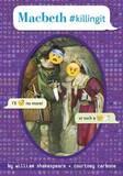 Macbeth #Killingit by William Shakespeare