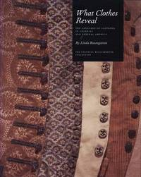 What Clothes Reveal by Linda Baumgarten