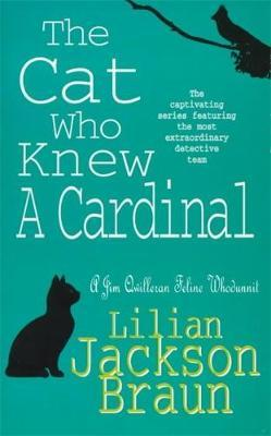 The Cat Who Knew a Cardinal (The Cat Who... Mysteries, Book 12) by Lilian Jackson Braun