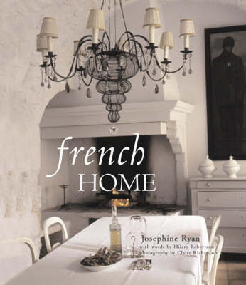 French Home by Josephine Ryan