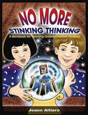 No More Stinking Thinking by Joann Altiero image