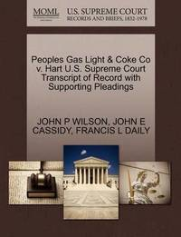 Peoples Gas Light & Coke Co V. Hart U.S. Supreme Court Transcript of Record with Supporting Pleadings by John E Cassidy