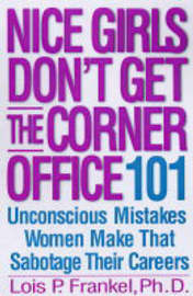 Nice Girls Don't Get the Corner Office by Lois P Frankel image