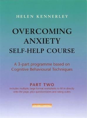 Overcoming Anxiety Self-Help Course Part 2 by Helen Kennerley image